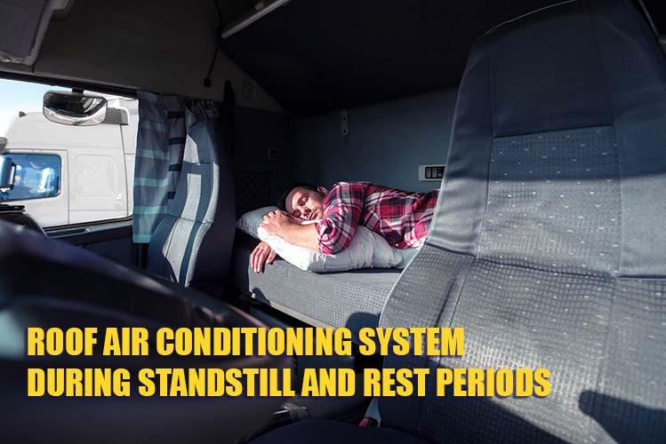 ROOF AIR CONDITIONING SYSTEM DURING STANDSTILL AND REST PERIODS